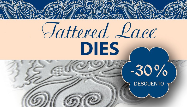 Especial Troqueles Tattered Lace - 30% Descuento