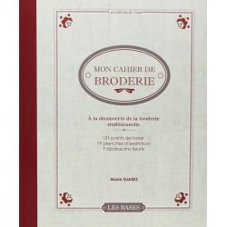 Mon Cahier de Broderie. Broderie traditionelle - Marie Suarez
